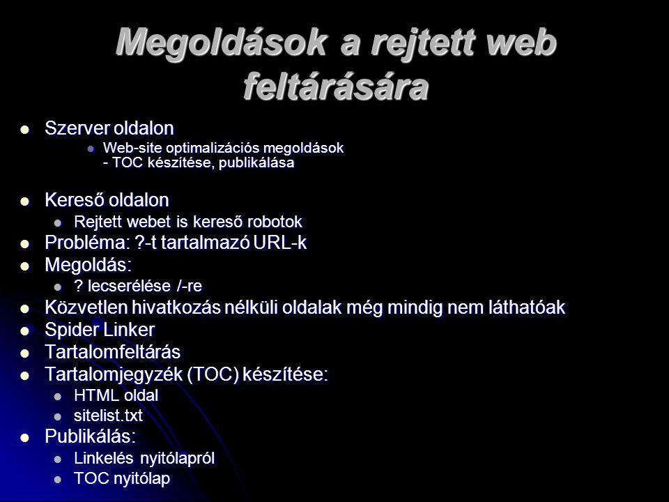 Metakeresők Metakereső megoldások a keresőkérdést egyszerre több kereső index adatbázisában keresik Metakereső megoldások a keresőkérdést egyszerre több kereső index adatbázisában keresik Dogpile Dogpile Ithaki Ithaki Langenberg Langenberg Monster Crawler Monster Crawler Polymeta (új) Polymeta (új) Supercrawl the webVivisimo Supercrawl the webVivisimo
