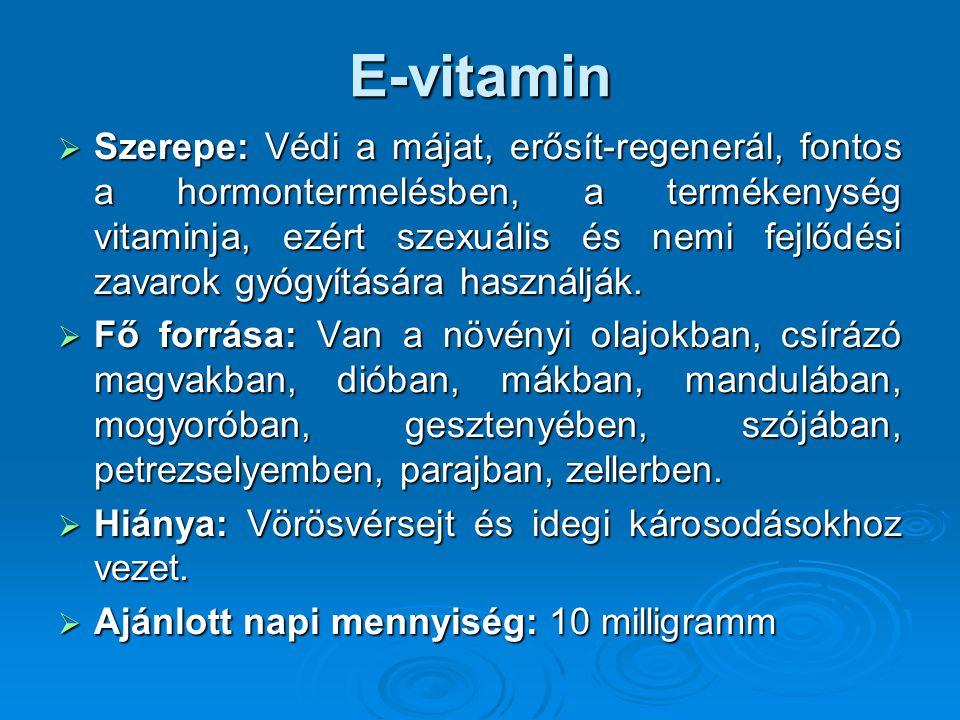 B1-vitamin  Szerepe: Fontos a szénhidrát-anyagcserében, az idegek és a szív működésében, az idegsejtek anyagcseréjében.