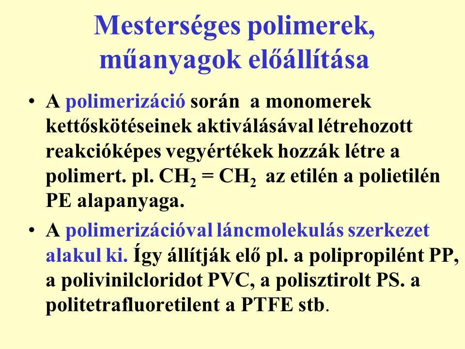 Mesterséges polimerek, műanyagok előállítása A polikondenzáció estében a monomerek melléktermék legtöbbször víz képződés mellett kapcsolódnak össze.