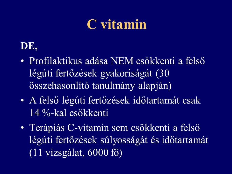 C vitamin In vitro nagy adagban daganat sejt apoptozist okoz oxigén szabadgyökök generálása útján A daganat sejteket is táplálja Gyengíti a kemoterápia hatékonyságát Vesekő képződést okoz (>1 g)
