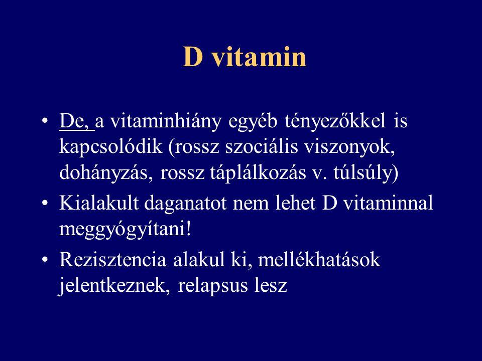 D hipervitaminózis Kb.600.000-1.000.000 E felett.