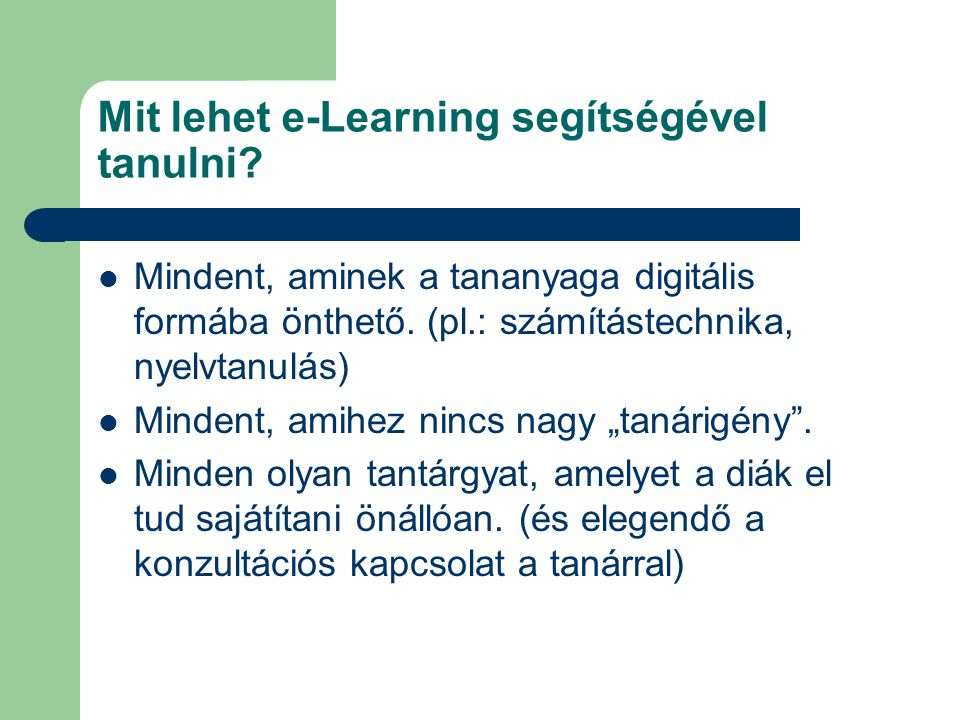 Online nyelvoktatás Az internetes online nyelvoktatás hang, kép, mozgókép vmint szöveges tananyag felhasználásával történik.