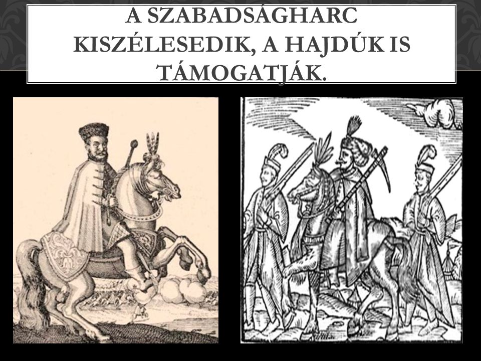 MAGYARORSZÁG ÉS ERDÉLY FEJEDELME LESZ 1605 De a koronát visszautasítja…