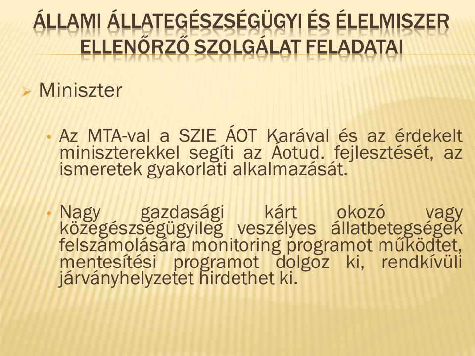 Megállapodik a Kamarával magánállatorvosok igénybevételéről.