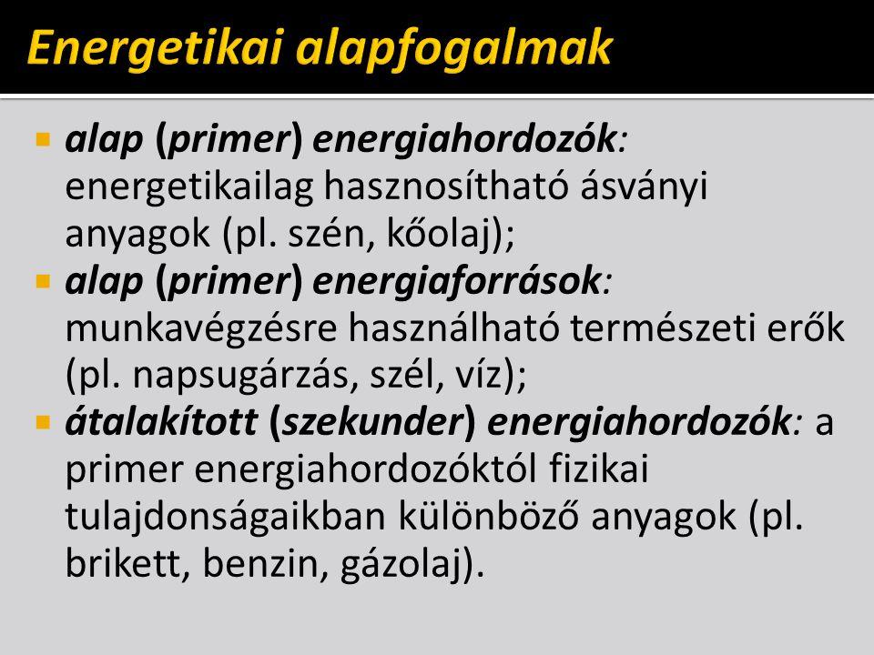  végső energiahordozók: az átalakított (szekunder) energiahordozóktól fizikai és kémiai tulajdonságaikban különböző energiahordozók (forró víz, gőz, villamos energia stb.);  hasznos energiahordozók: a fogyasztó szempontjából hasznos energiaformák (mozgási-, helyzeti-, fényenergia stb.);