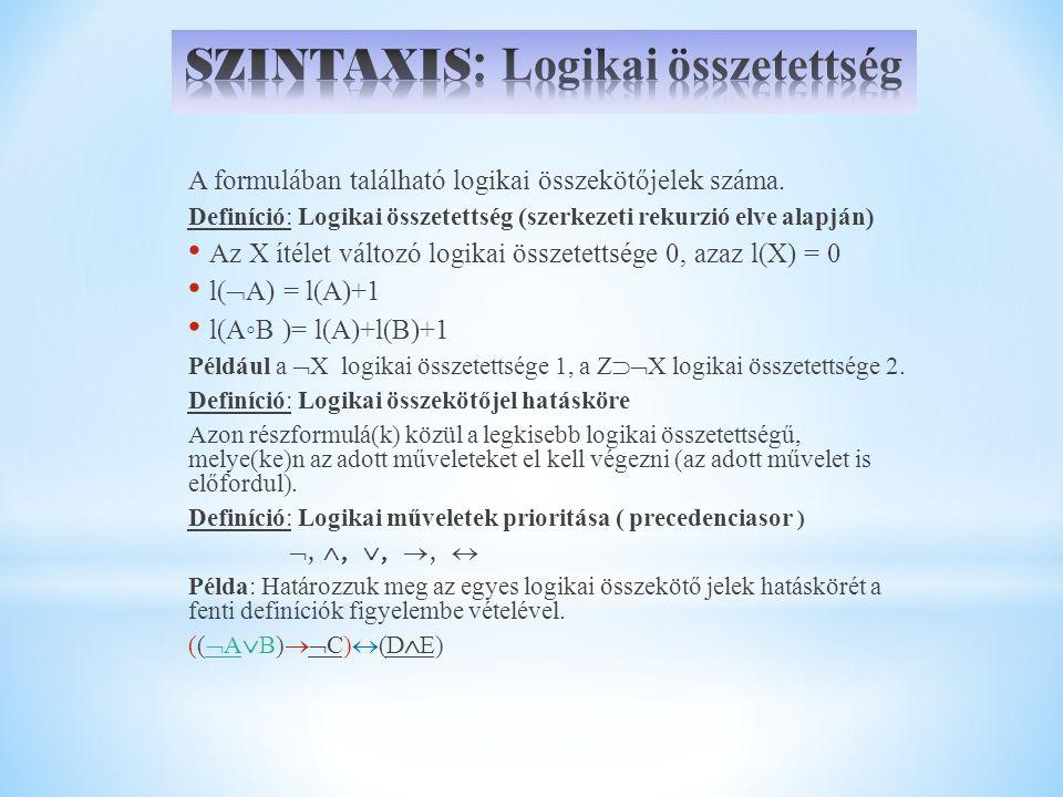 Definíció Fő logikai összekötőjel Az a logikai összekötőjel, melynek hatóköre maga a formula, azaz a formula előállítása során az utolsóként alkalmazott logikai jel.