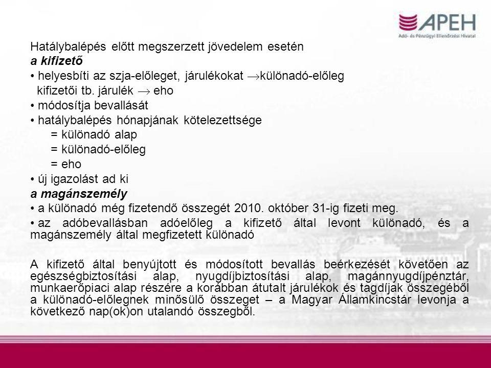 Az Szja tv. módosítása Hatályos: 2010. augusztus 16-tól