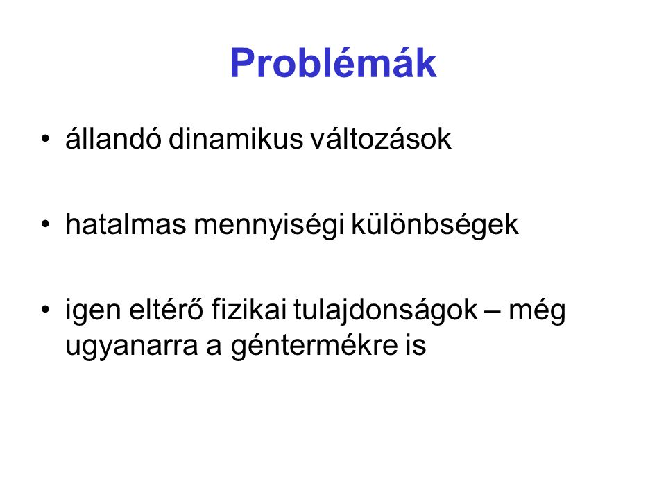 """Még mindig """"problémák Poszt-transzlációs módosítások Idő-, faj-, állapot-, lokalizáció- stb."""