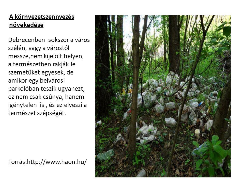 A környezetszennyezés csökkenése érdekében, Debrecenben is nagyon sok helyen bevezették a szelektív hulladék gyűjtést.