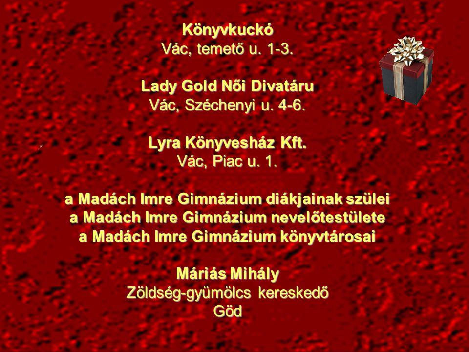 Mátrai Anna A Madách Imre Gimnázium volt diákja Misnyovszki Tamásné Misnyovszki Zsanett 10.
