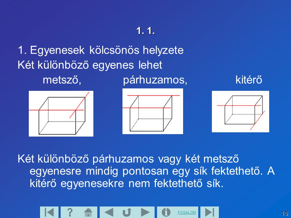 FOGALOM 17 1.2.Egy egyenes a síkot két részre, két félsíkra osztja.