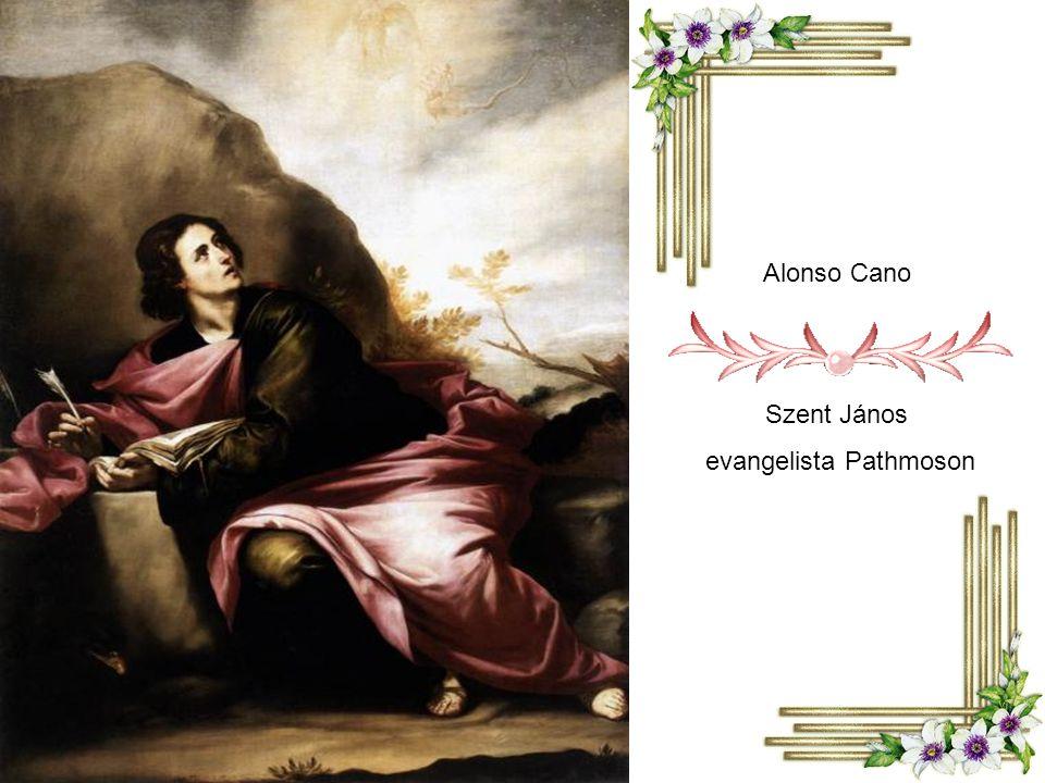 Alonso Cano Szent János evangelista Pathmoson