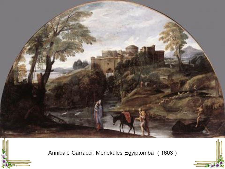 Annibale Carracci: Menekülés Egyiptomba ( 1603 )