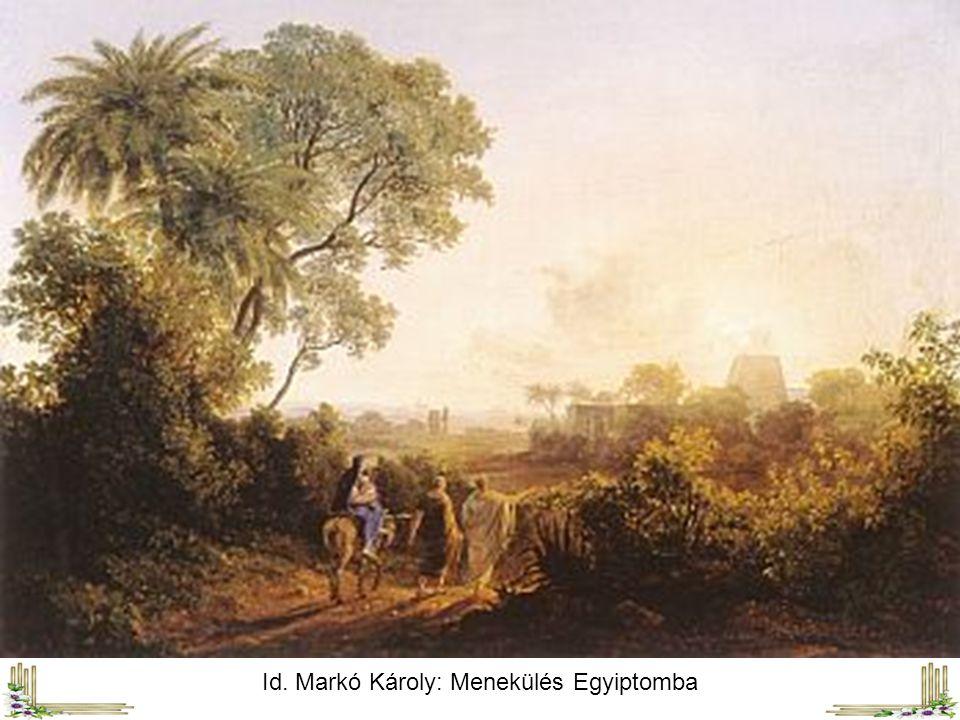 Id. Markó Károly: Menekülés Egyiptomba