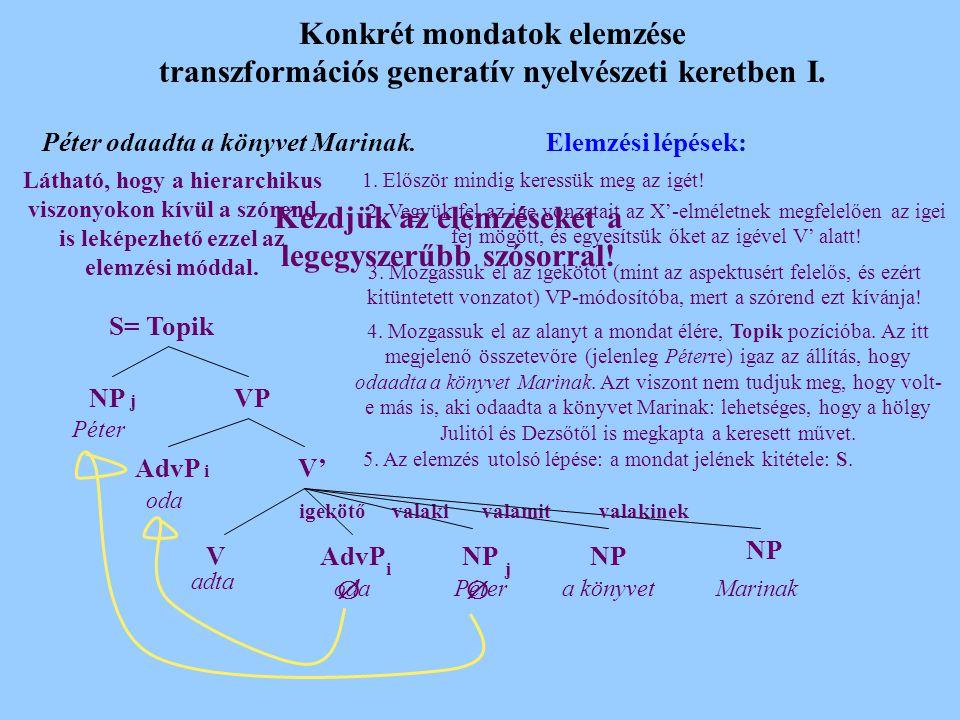 Konkrét mondatok elemzése transzformációs generatív nyelvészeti keretben I.