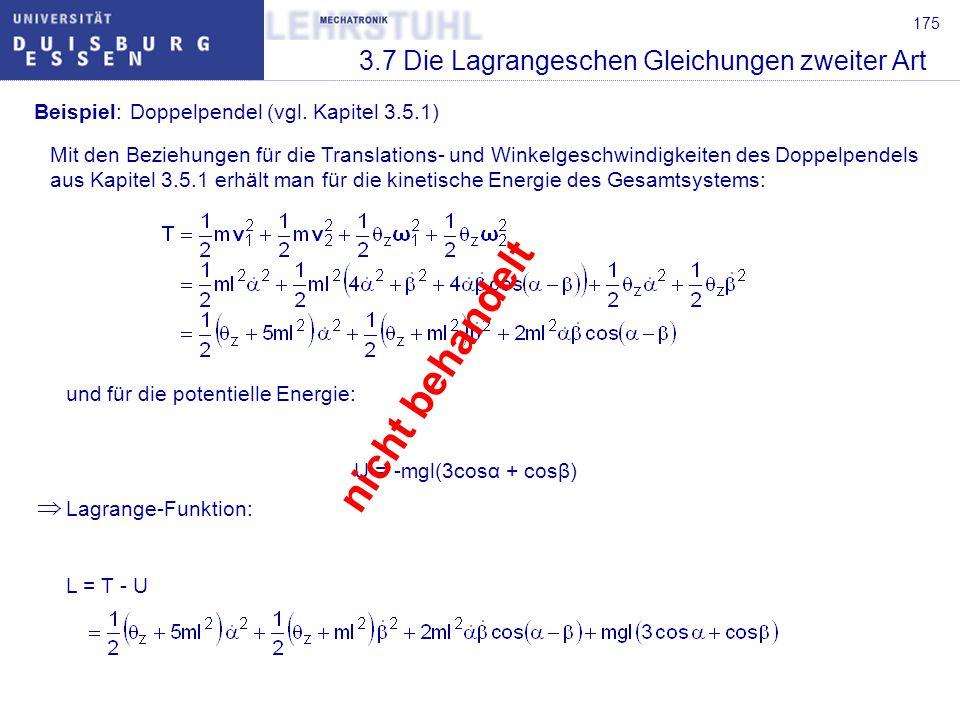 176 3.7 Die Lagrangeschen Gleichungen zweiter Art Für die partiellen Ableitungen der Lagrange-Funktion erhält man: nicht behandelt