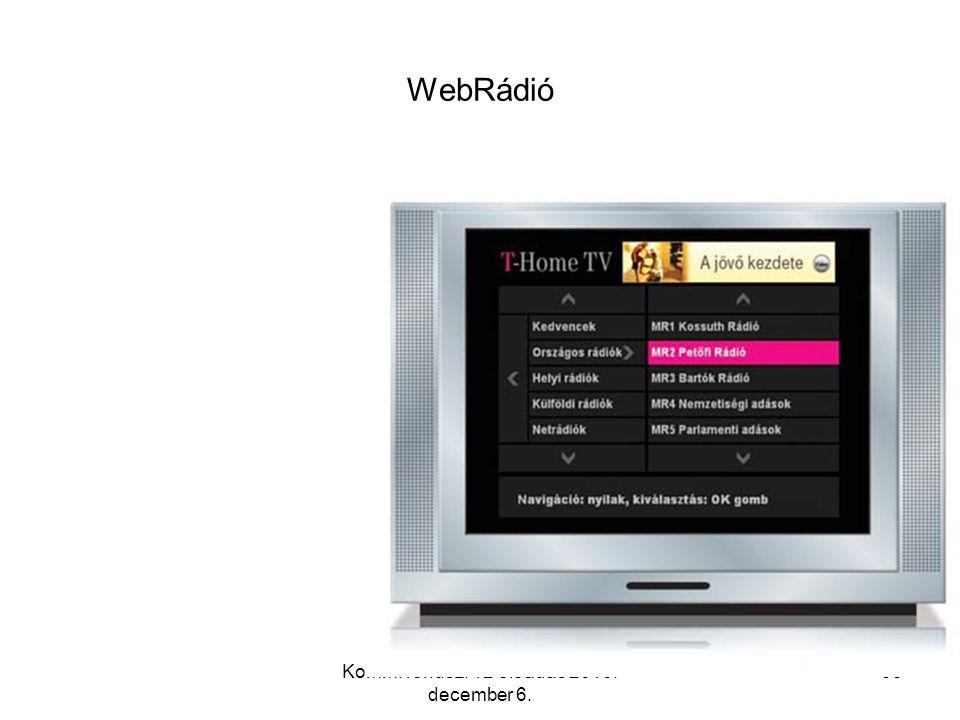 Komm. rendsz. 12 előadás 2010. december 6. 53 WebRádió