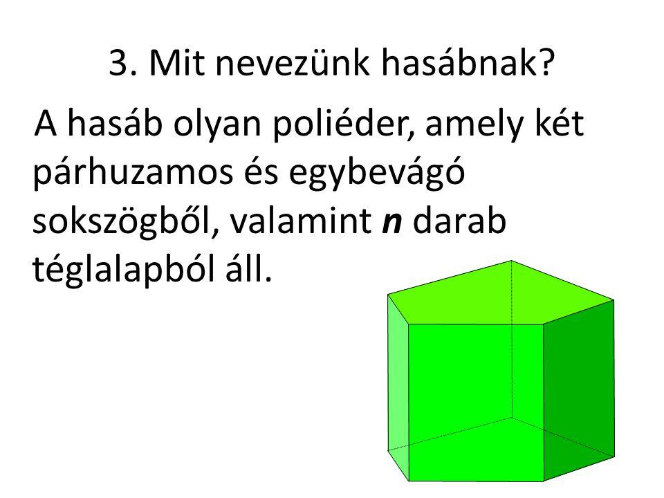 4.Sorold fel a hasáb elemeit.