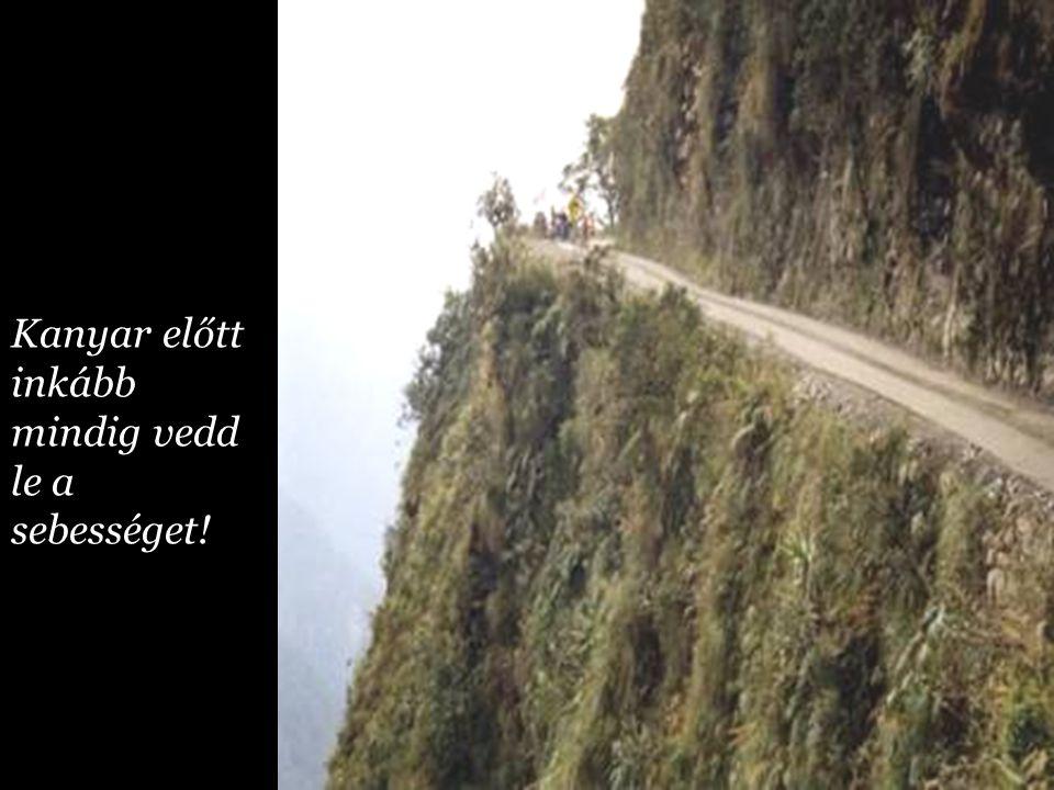 Kanyar előtt inkább mindig vedd le a sebességet!