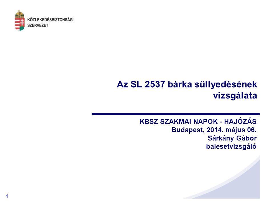 2 I.Bejelentés, Helyszíni szemle A Közlekedésbiztonsági Szervezethez az esetről a bejelentés 2013.