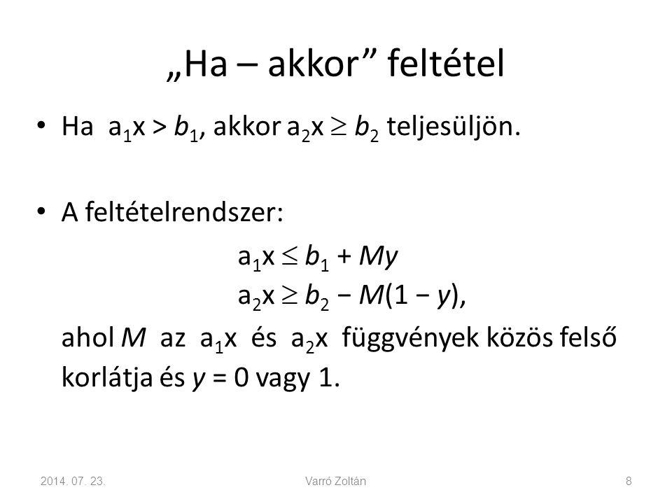 """""""Ha – akkor feltétel Ha x i > 0, akkor x j  d teljesüljön."""