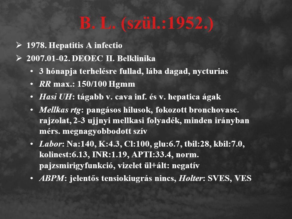 2007.02. Echocardiographia  Aorta gyök 32 mm; Az aorta billentyű: ép.