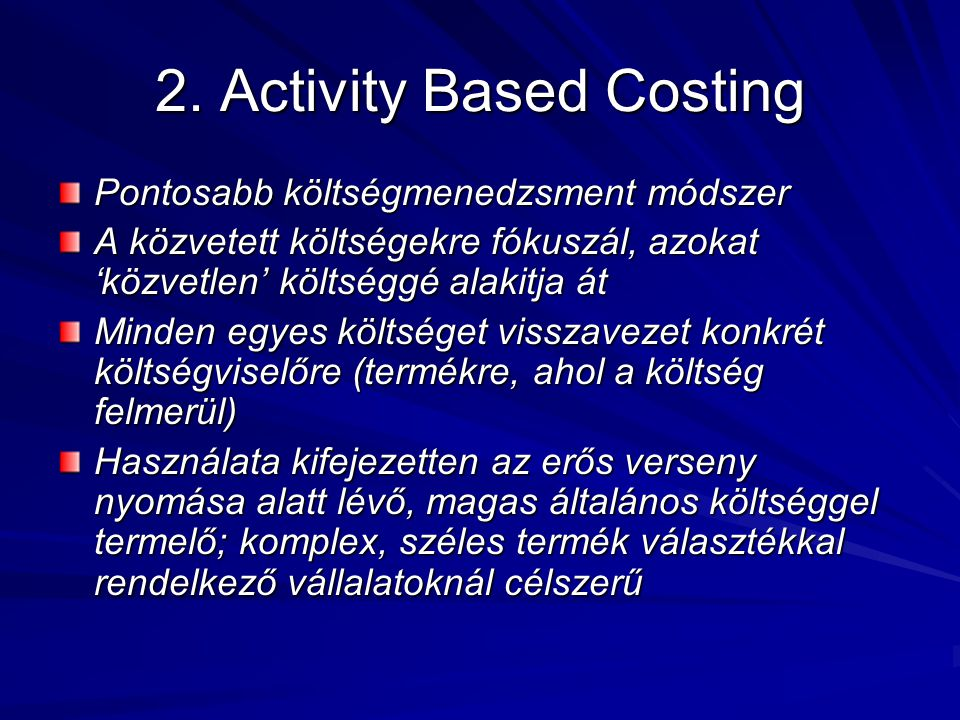 Az Activity Based Costing lépései: 1.A tevékenységek azonositása 2.