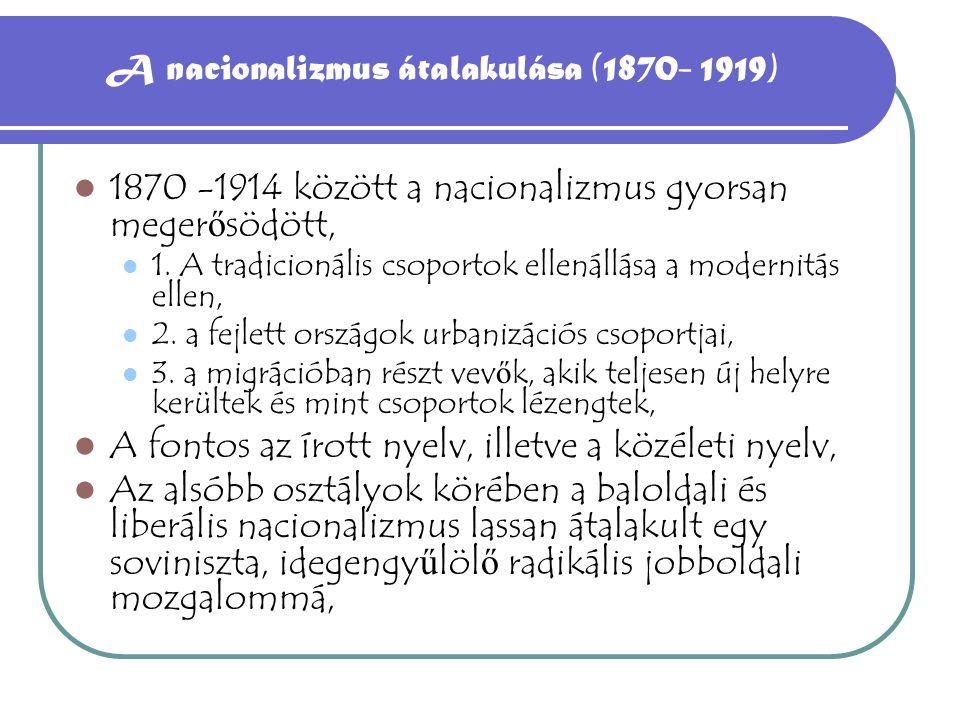 A világháború és a monarchia Az Osztrák-magyar Monarchia szétesése, A nemzeti tudat kialakulása kapcsolódott a társadalmi és politikai tudatosodással, még 1918- ben is a kett ő szorosan köt ő dött egymáshoz, A nemzeti tudat fejl ő dése nem lineáris és nincs kapcsolatban más tudati elem fejl ő désével, 1918-ben a társadalmi forradalom nélküli függetlenség megszerzése, a veszteseknél az el ő bbi végig is söpört,
