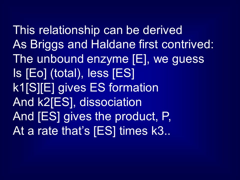When ES is at the steady state This terms are all seem to relate (Eo less [ES]).k1[S]) Equals (k2+k3)[ES].