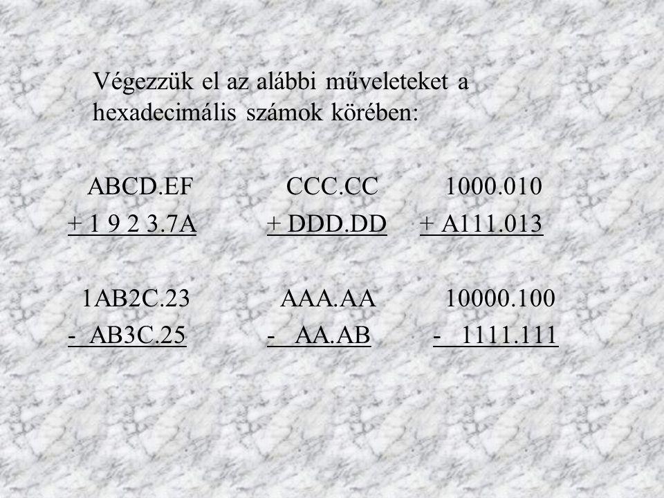Adatábrázolás a számítógépen Az adat gépi formája bitsorozat, tárolásának alapegysége a 8 bitből álló byte.