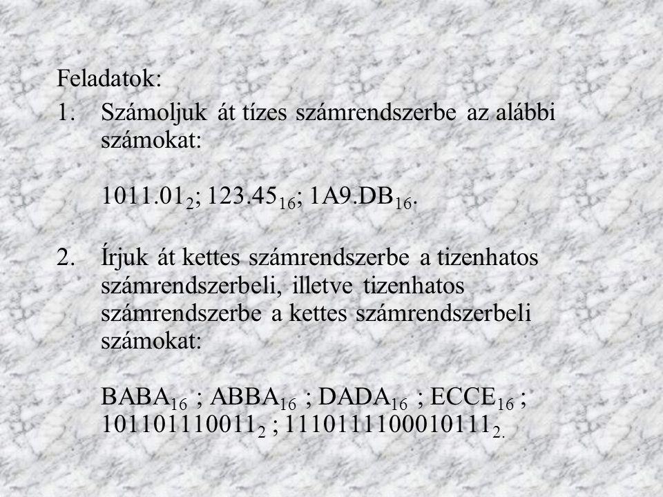 3.Írjuk fel bináris számrendszerben az alábbi decimális számokat: 3492.326 ; 1000 ; 1512.1533 ; 112.3.