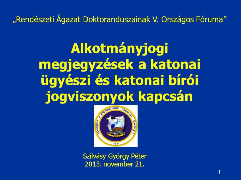 """1 Szilvásy György Péter 2013.november 21. """"Rendészeti Ágazat Doktoranduszainak V."""