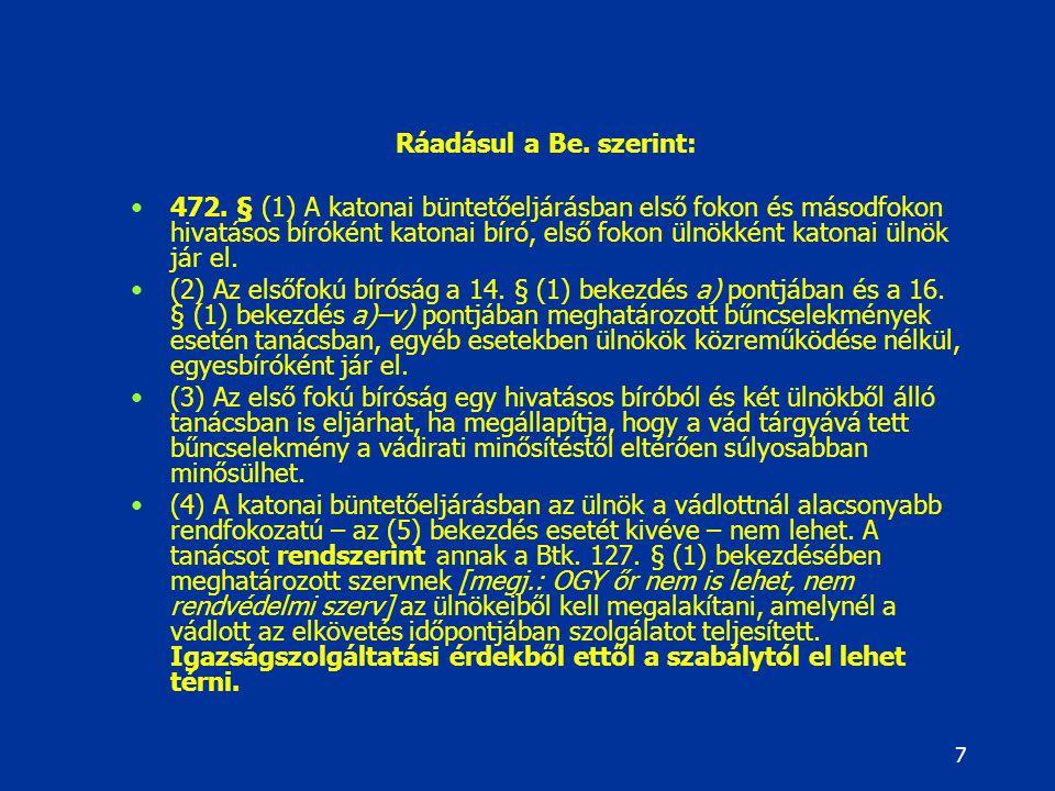 7 Ráadásul a Be.szerint: 472.