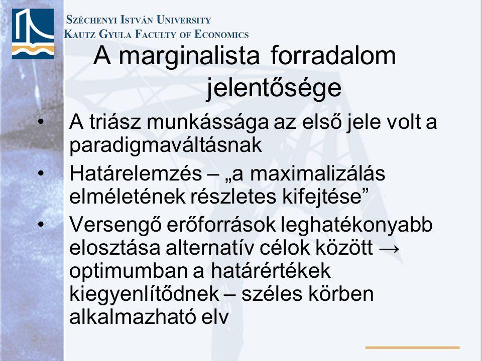 """A marginalista forradalom jelentősége A tökéletes verseny a kiadások és az erőforrások """"ekvimarginális elosztásához vezet Érték = tökéletes versenypiaci ár egy objektív, összeadható mértékegység Egyszerű alapfeltevések, vonzó, új analitikus technika → az első világháború előtti fél évszázadban az akadémikus közgazdászok dominanciája"""