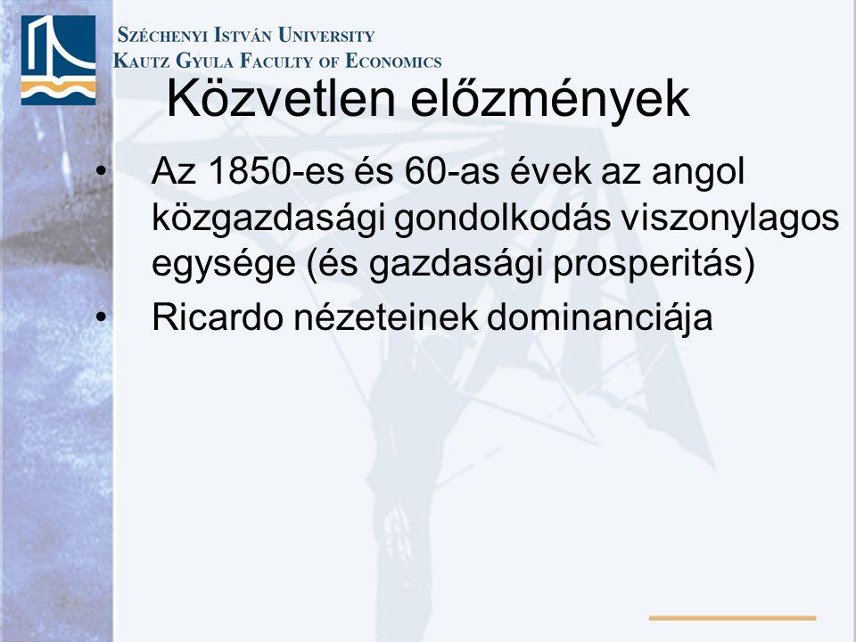 Repedések a klasszikus politikai gazdaságtan homlokzatán Senior az 1850-es években a hasznosság fogalmára alapozza értékelméletét Jevons 1862 A politikai gazdaságtan általános matematikai elméletének rövid vázlata Gossen 1854 (!) * (129.