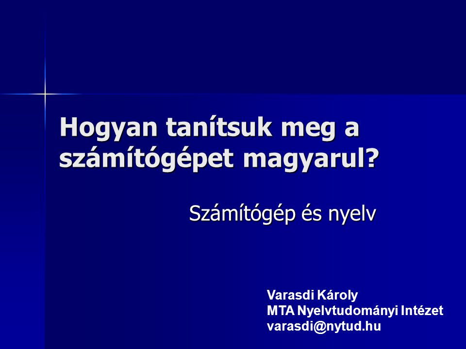 A nyelv és a nyelvek magyarangolfranciajapán NYELV