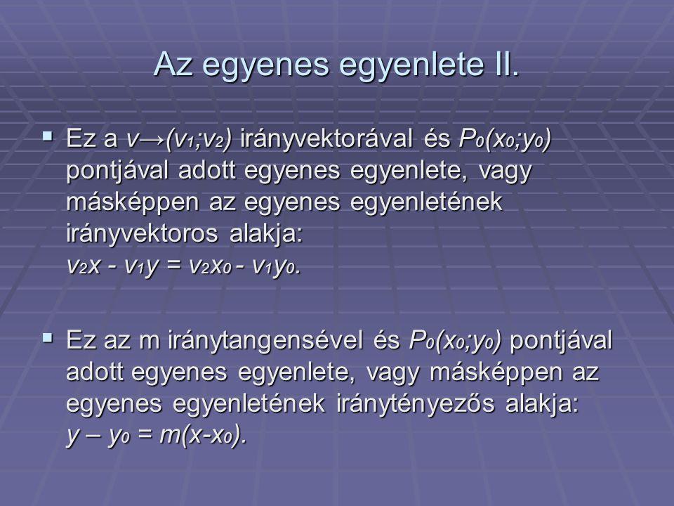  Adott az e egyenes P 1 (x 1 ;y 1 ) és P 2 (x 2 ;y 2 ) pontja.