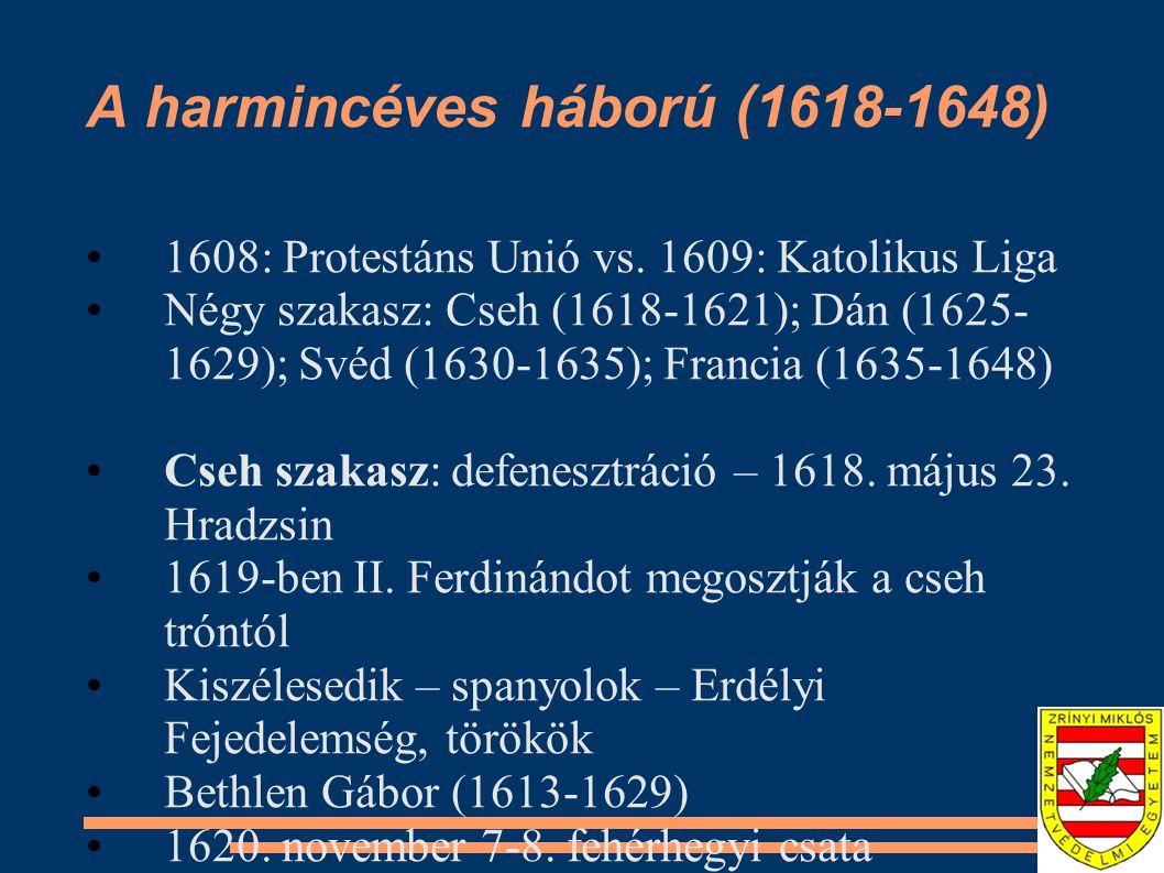 A harmincéves háború (1618-1648) Dán szakasz: IV Keresztély (1588-1648) Franciaország, Anglia és Wallenstein támogatása Tilly és Wallenstein: 1626-ban két győzelem (dessaui-híd – Elba); Érsekújvár, majd Tilly: Németalföld, Wallenstein: német területek Lübecki szerződés – 1629 – IV.