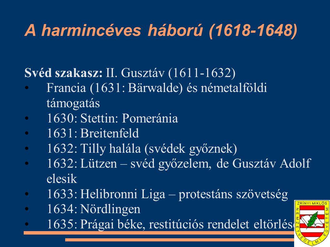 A harmincéves háború (1618-1648) Francia szakasz: Felek kimerültek – de Franciaország nem.
