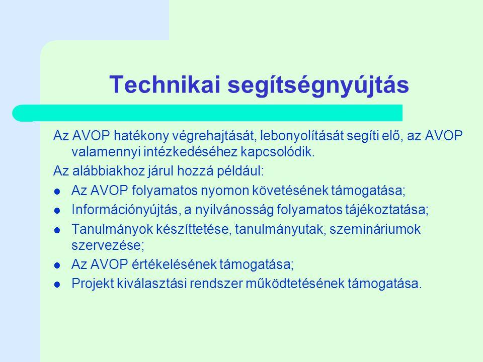 A Program-kiegészítő Dokumentum (PKD) Célja: Az AVOP-ban foglaltak részletesebb, pályázat-orientált leírása Intézkedések működtetésére vonatkozó részletes leírások, monitoring indikátorok meghatározása Hat egységből áll: – Pályázati eljárásban részt vevő intézmények és szerepük, Kommunikációs Akcióterv, részletes leírás az AVOP prioritásairól, pályázható intézkedések leírása, pályázati feltételek, pénzügyi terv, monitoring és értékelési mutatók.