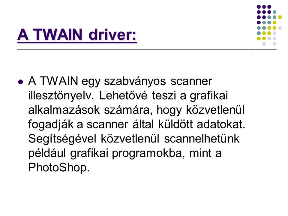 TWAIN szabvány, TWAIN szabvány, amit lehetőség szerint minden eszköznek támogatnia kell, ha a piacon akar maradni.