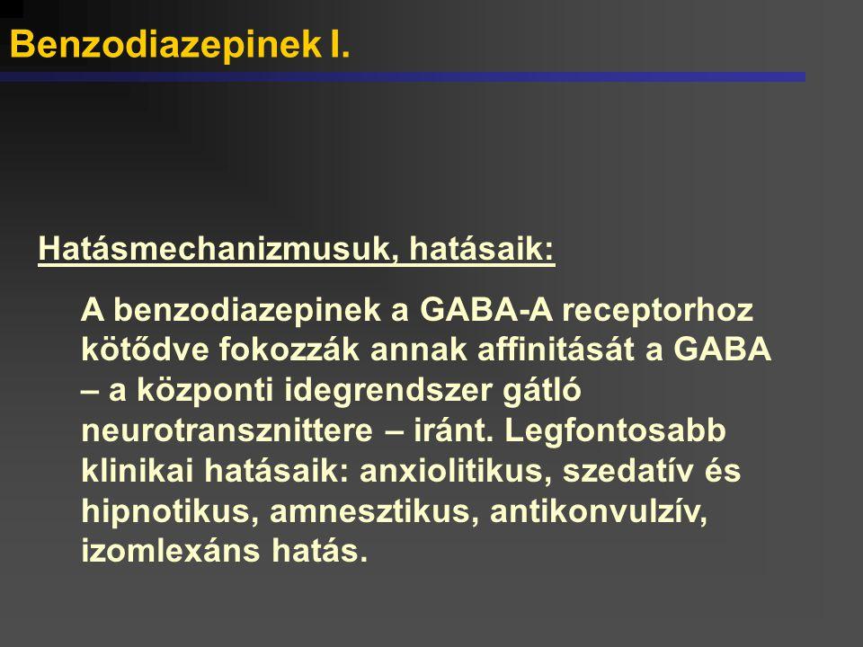 Felosztásuk: Nagypotenciálú benzodiazepinek: kis adagokban is hatékonyak.