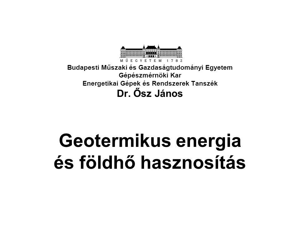 Geotermikus energia potenciál Világ: csak nagyon kis hányada hasznosítható.