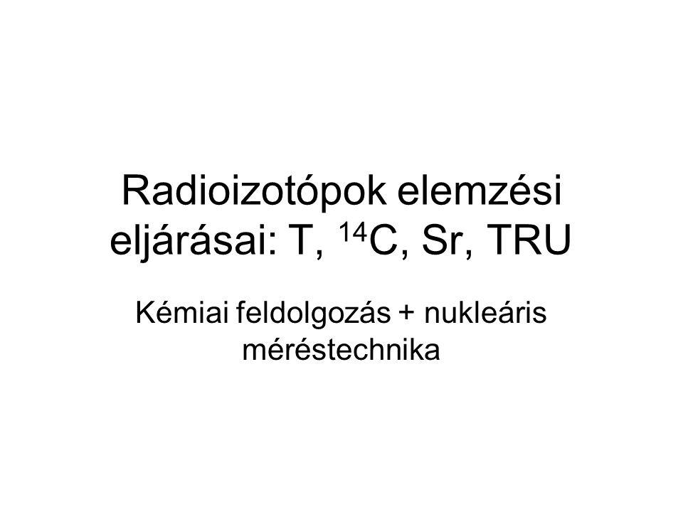 3 H elemzési eljárások Jellemzői: T1/2=12,3 év, EβMax=18 keV, nincs γ Forrásai: - kozmikus eredet: 14N + n →12C + t - atomrobbanás - atomenergia ipar: mint fent 10B + n → t + 2α Kémiai formái: HTO, HT, szénhidrogén Méréstechnika: - LSC: alacsony hátterű LSC (pl.