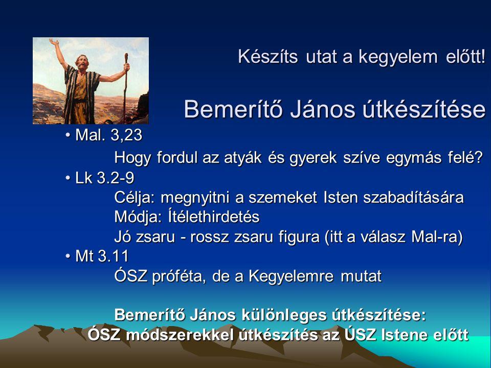 Útkészítés az ÚSZ-ben is van: Lk.10.1: Útkészítés az ÚSZ-ben is van: Lk.