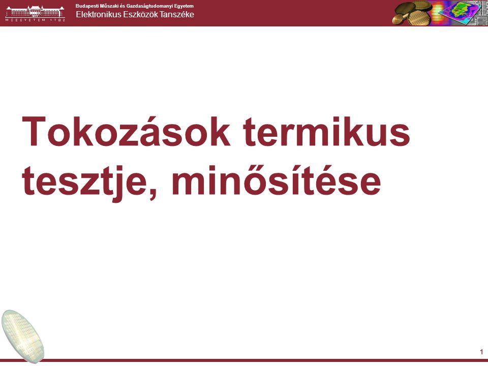 Budapesti Műszaki és Gazdaságtudomanyi Egyetem Elektronikus Eszközök Tanszéke 2 Termikus tranziens tesztelés ► The measured a(t) response function is characteristic to the package.