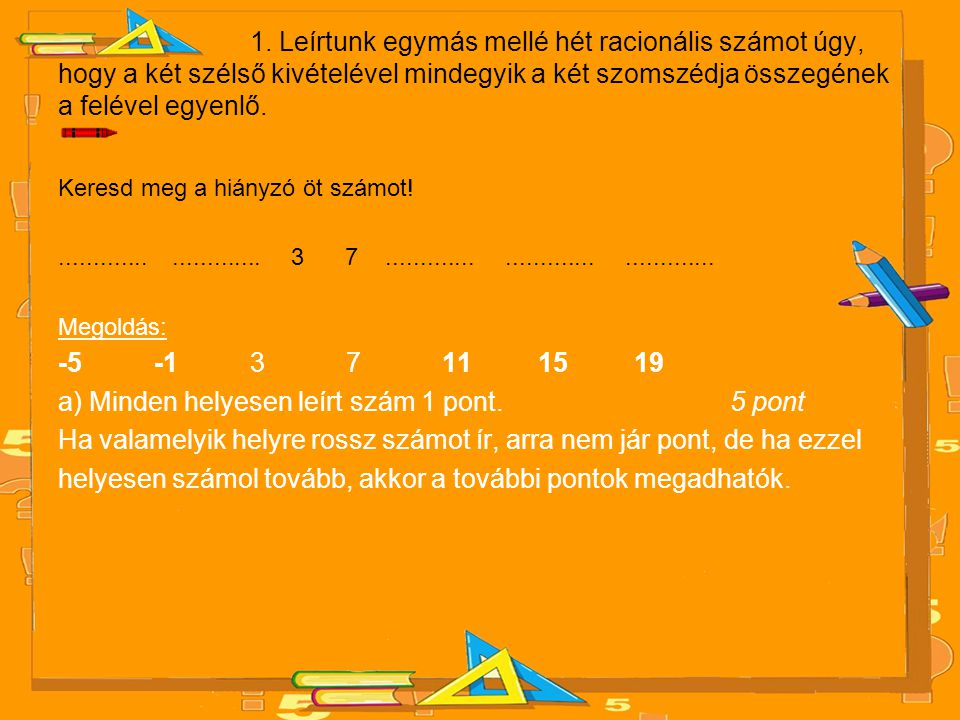 2.Egy általános iskolában összesen 60 tanuló jár matematika szakkörre.