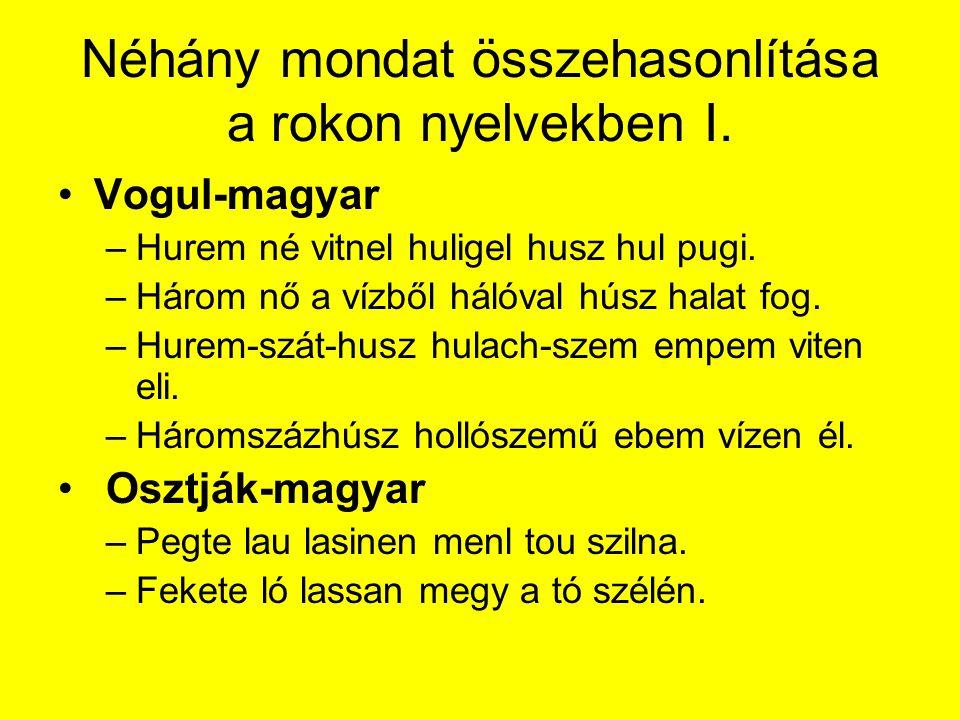 Néhány mondat összehasonlítása a rokon nyelvekben II.