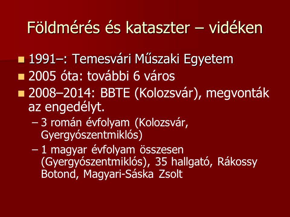 Tudományegyetem: földrajz szakok földrajz szak földrajz szak –először magyarul Kolozsváron 1874-től, majd Bukarest 1900-tól és Jászvásáron 1904-től –jelenleg 7 helyen, 3+2 év – –magyarul BBTE (Kolozsvár és Gyergyószentmiklós)