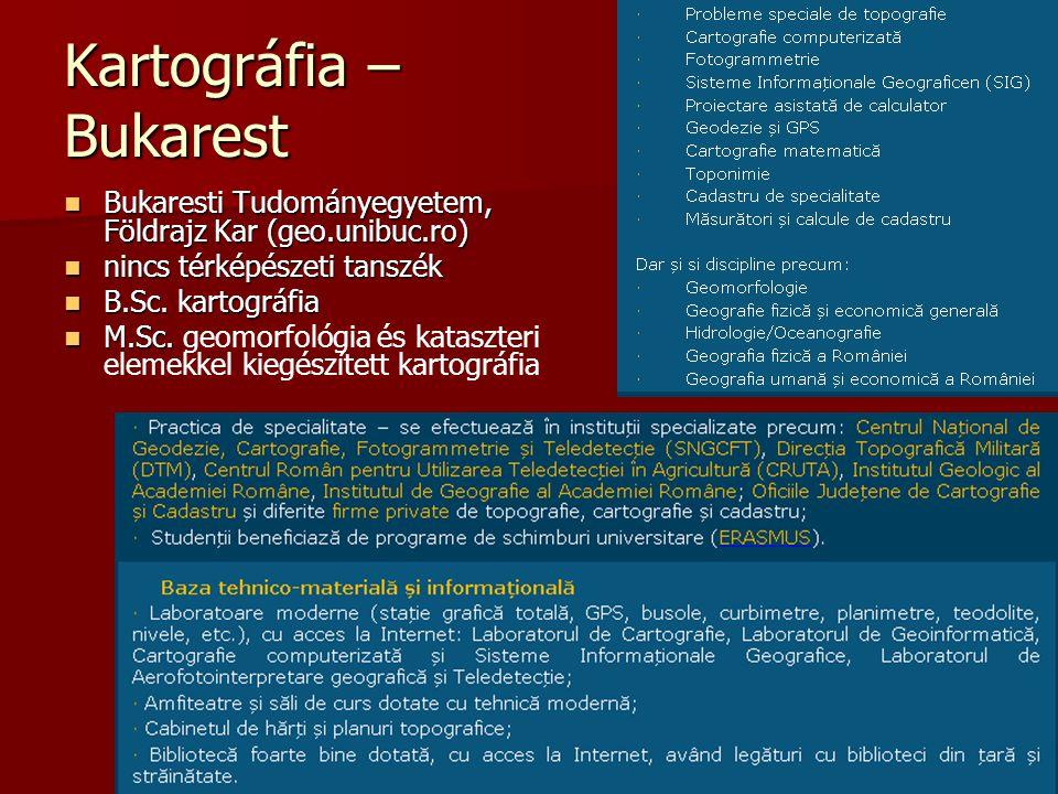 Kartográfia – Kolozsvár Babeş–Bolyai Tudományegyetem, Földrajz Kar Babeş–Bolyai Tudományegyetem, Földrajz Kar geografie.ubbcluj.ro geografie.ubbcluj.ro nincs térképészeti tanszék nincs térképészeti tanszék B.Sc.